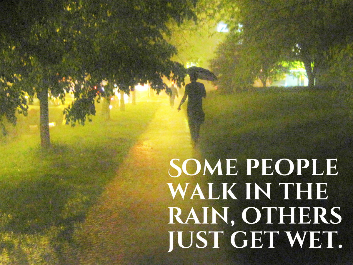 """Some people walk in the rain, others just get wet."" - John Cleveland, American politician"