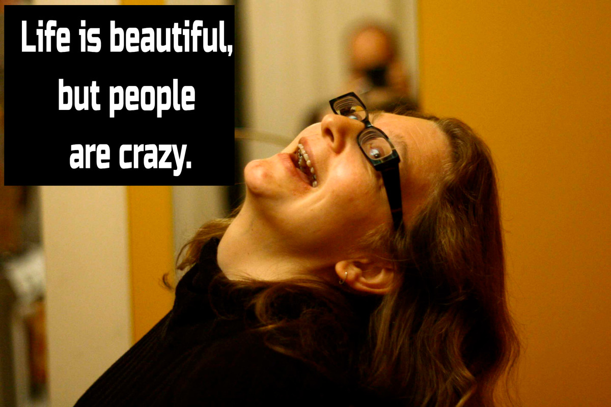 """Life is beautiful, but people are crazy."" - Charles Osgood, American television and radio commentator"