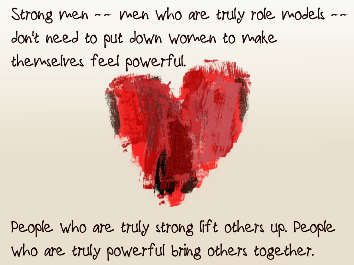 """""""Strong men -- men who are truly role models -- don't need to put down women to make themselves feel powerful. People who are truly strong life others up. People who are truly powerful bring others together."""" - Michelle Obama, former First Lady"""