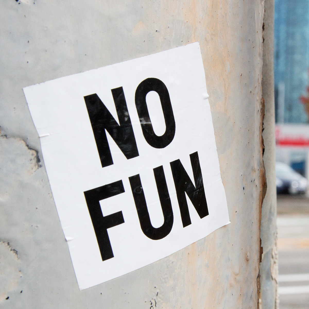 No fun.  Is this an honest description or a command?