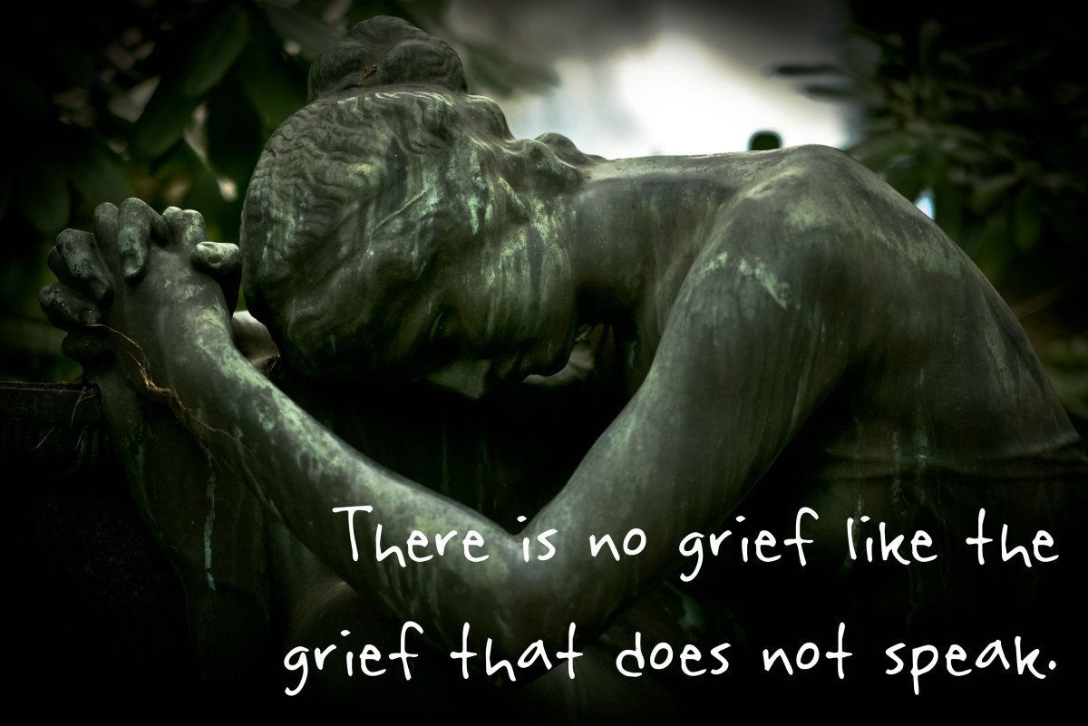 """There is no grief like the grief that does not speak."" - Henry Wadsorth Longfellow, American poet"