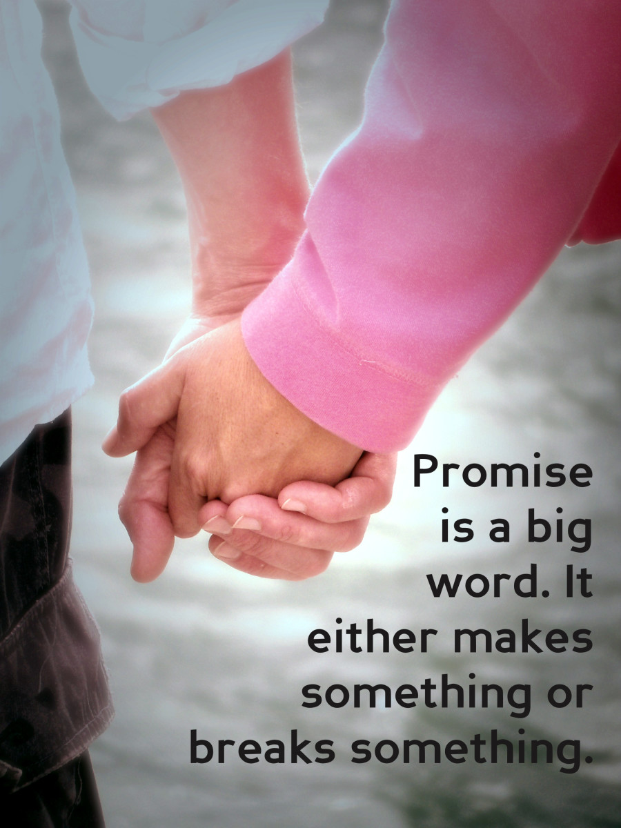 """Promise is a big word.  It either makes something or breaks something."""