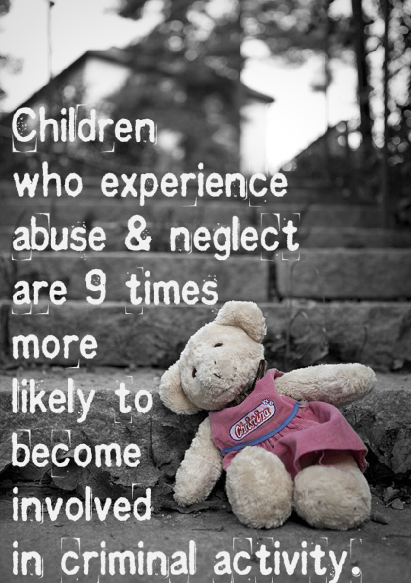 Children who experience abuse and neglect are 9 times more likely to become involved in criminal activity.