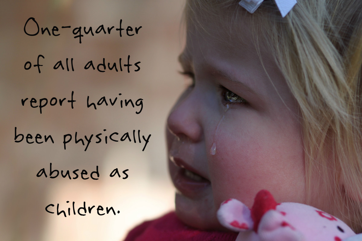 One-quarter of all adults report having been physically abused as children.