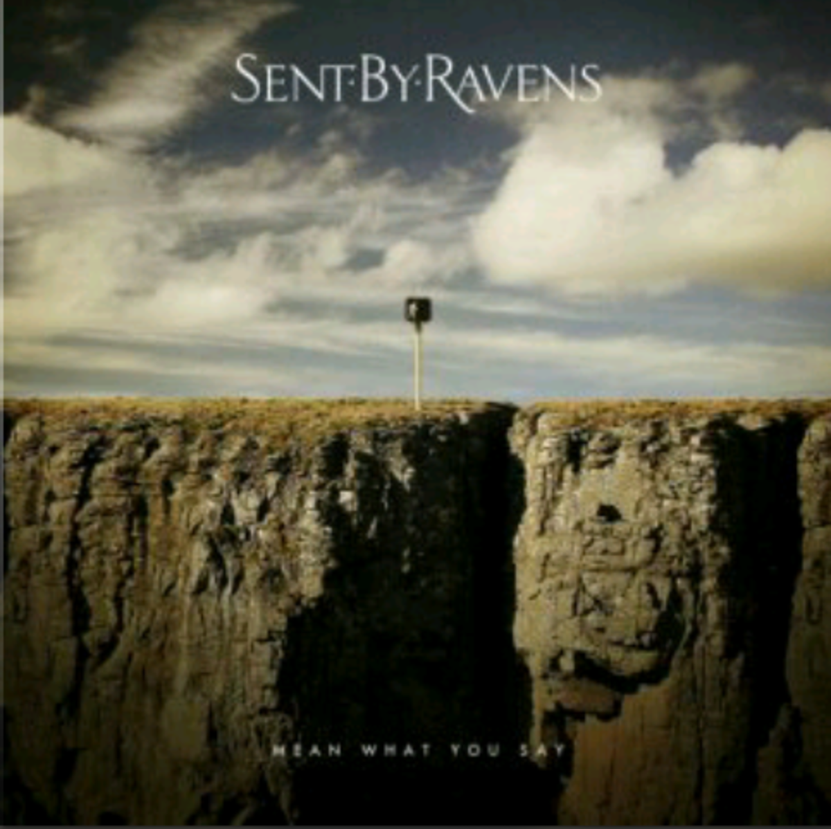 """Mean What You Say"" by Sent by Ravens"