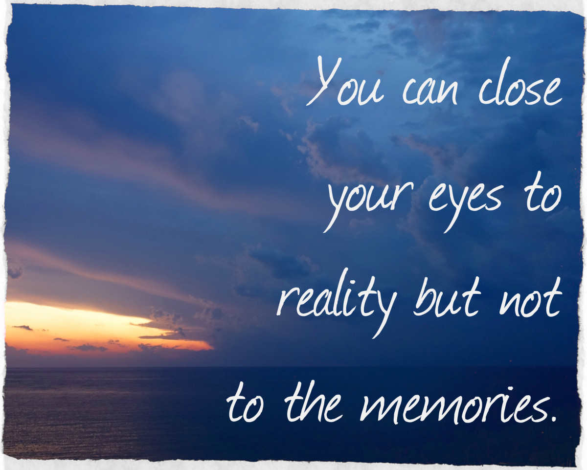 """You can close your eyes to reality but not to the memories."" - Stanislaw Jerzy Lec, Polish poet"