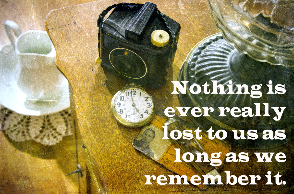 """Nothing is ever really lost to us as long as we remember it."" - L.M. Montgomery, Canadian author"