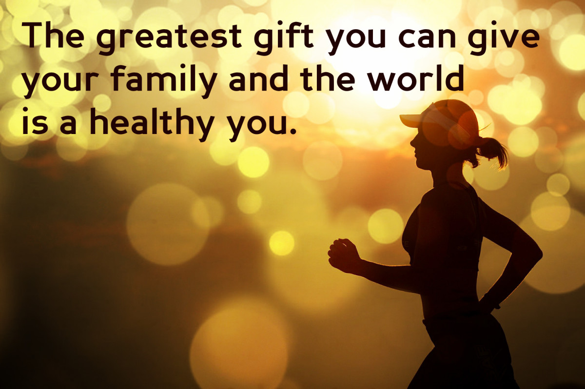 """The greatest gift you can give your family and the world is a healthy you."" - Joyce Meyer, American author"