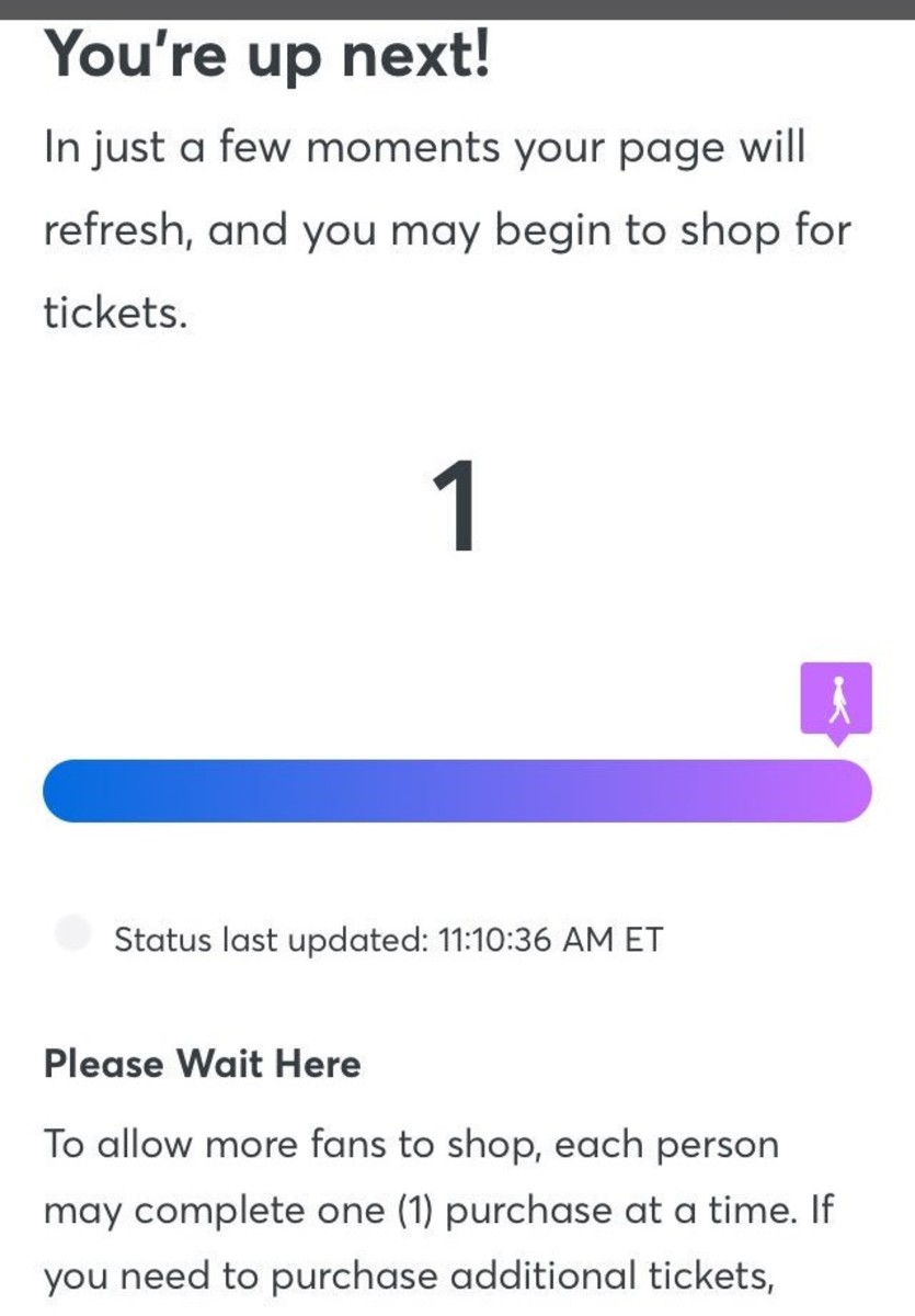 A walking man will give you an idea of how long you'll have to wait on ticketmaster.com