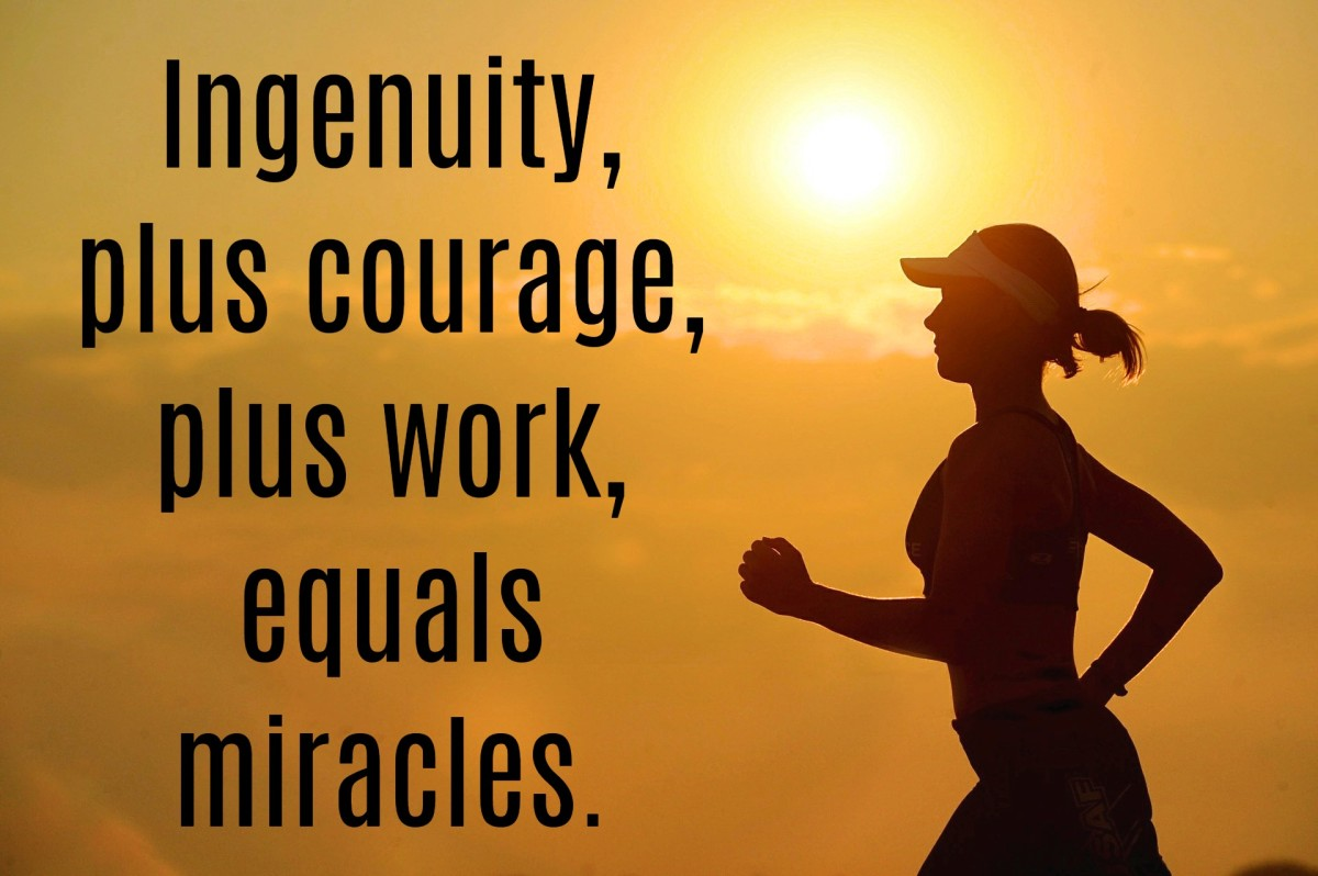 """Ingenuity, plus courage, plus work, equals miracles."" - Bob Richards, American Olympic pole vaulter and decathlete"