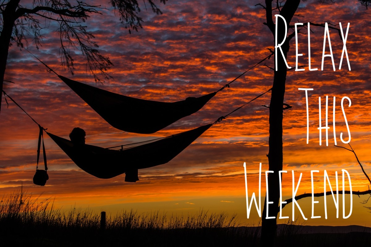 Relax this weekend