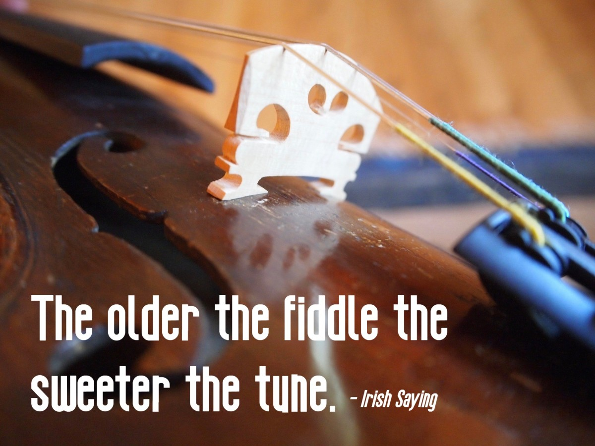 The older the fiddle the sweeter the tune. - Irish saying