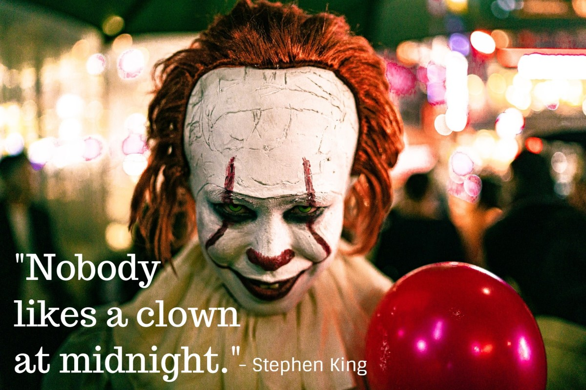 """""""Nobody likes a clown at midnight."""" - Stephen King, American fiction writer"""
