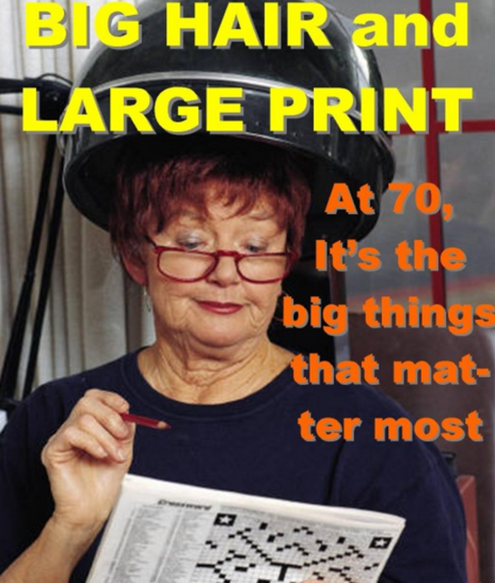 """""""BIG hair and LARGE print... At 70, it's the big things in life that matter most."""""""