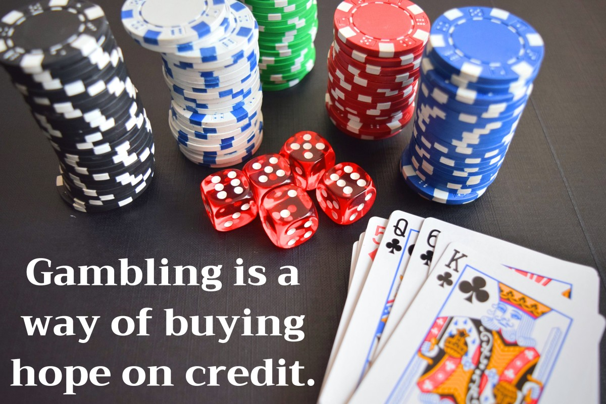 """Gambling is a way of buying hope on credit."" - Alan Wykes, English writer"