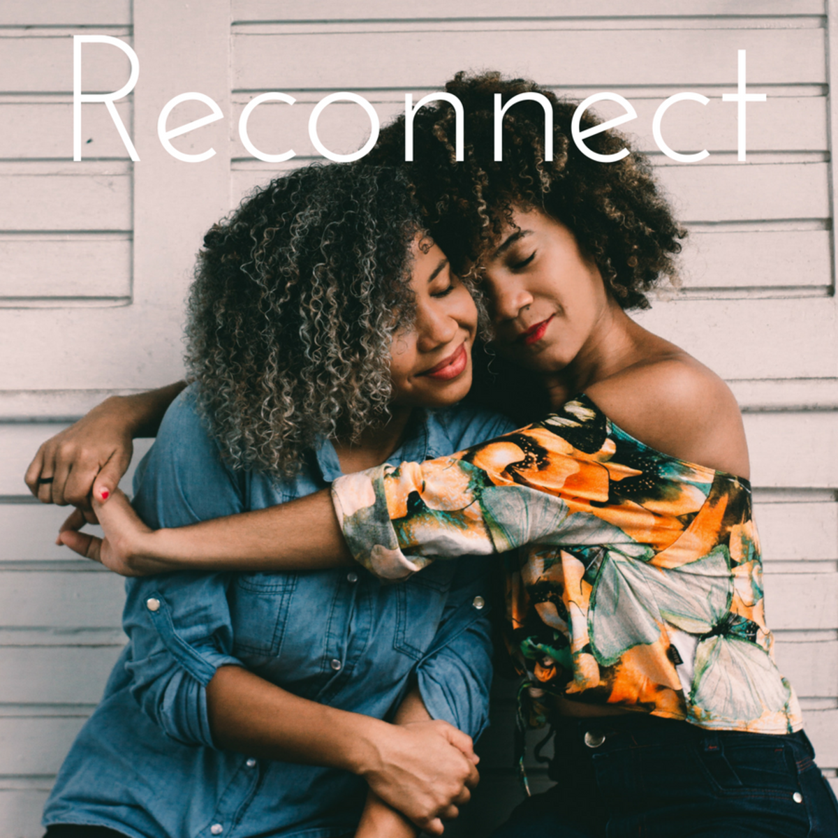Take this time to reconnect with your friends, family, and self.