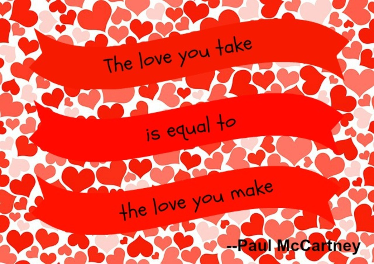 "The Beatles also gave us this song lyric: ""All you need is love."""