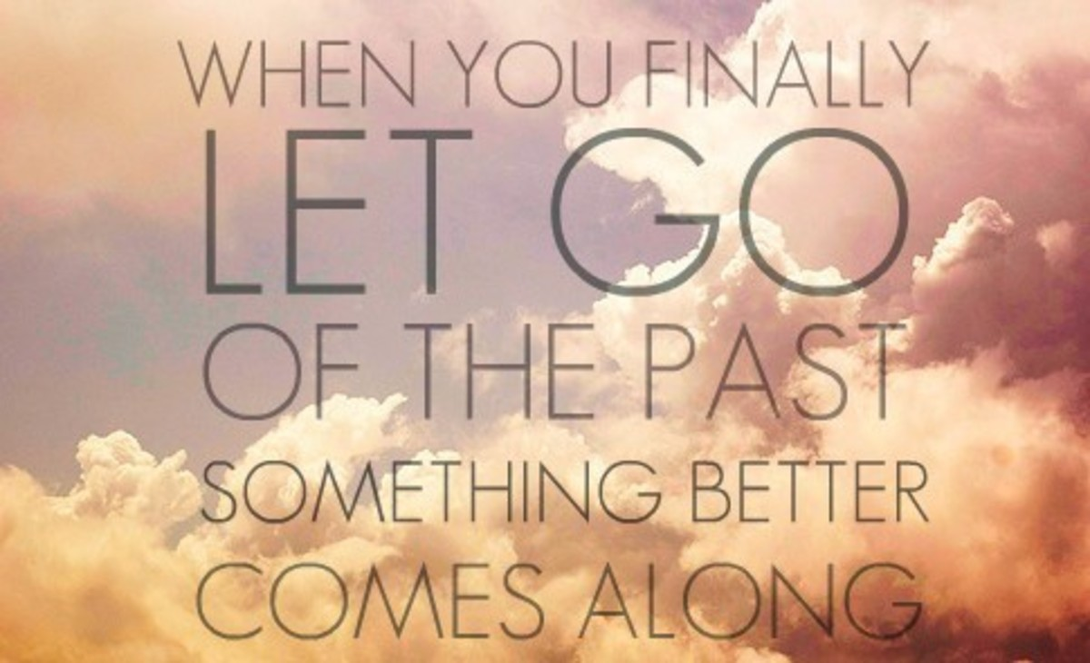 Letting go of the past isn't easy, but it sure is worth it once you've moved on to bigger and better things!