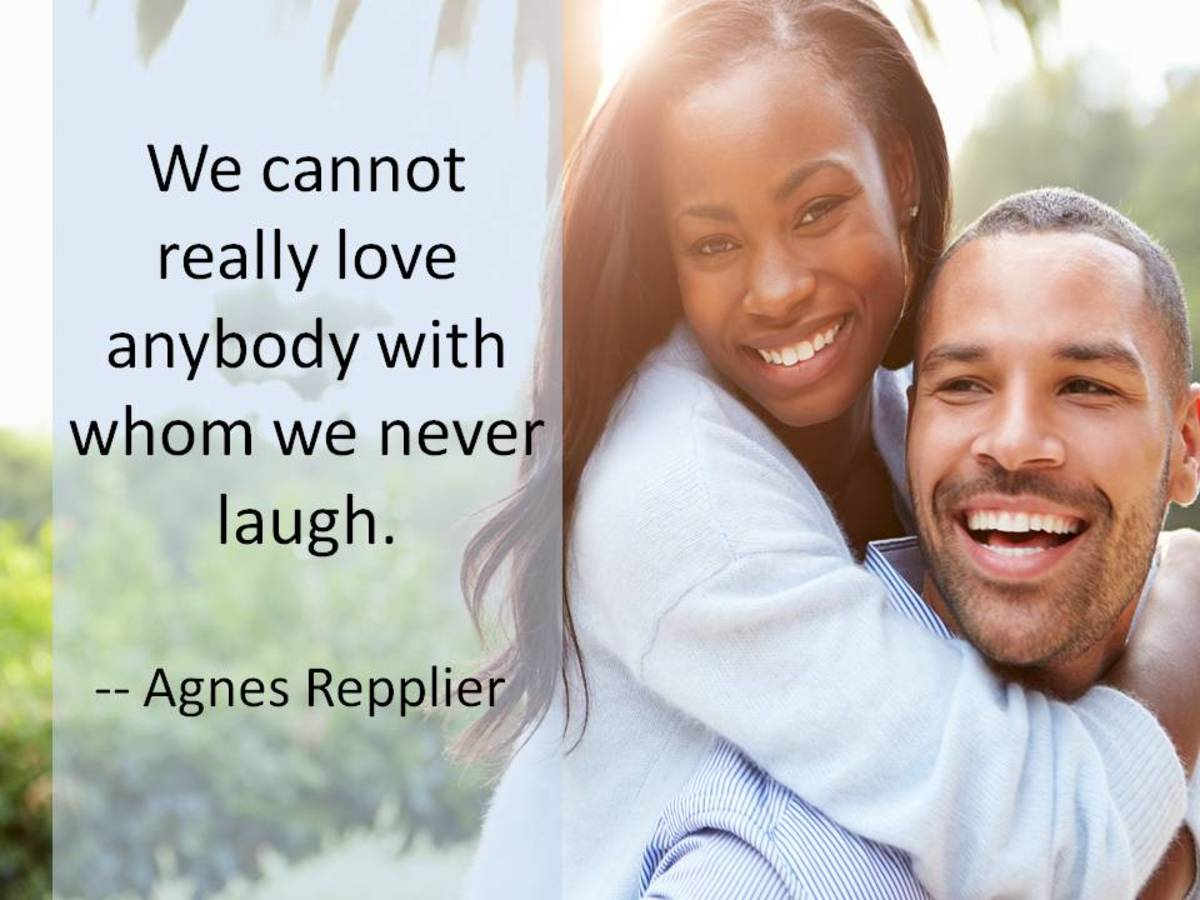 What kind of long-term relationship can you have if you can'€™t laugh together?