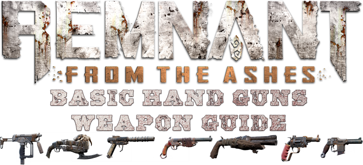 remnant-from-the-ashes-basic-hand-guns-guide