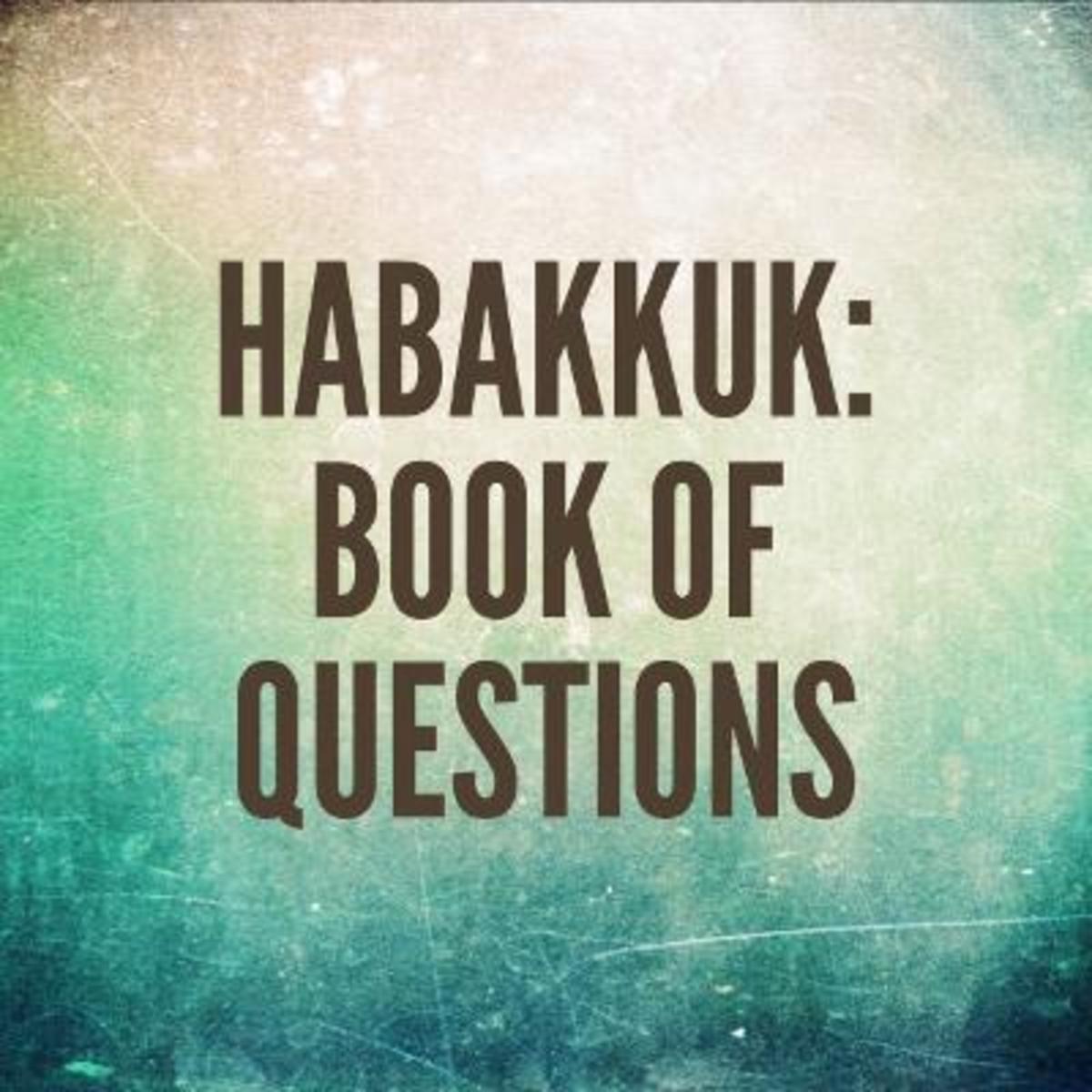 Habakkuk: Bible Book of Questions