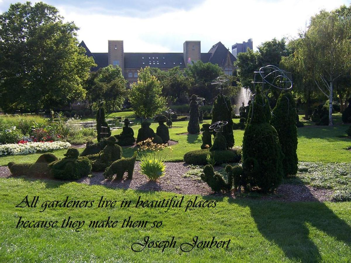 All gardeners live in beautiful places because they make them so.     Joseph Joubert