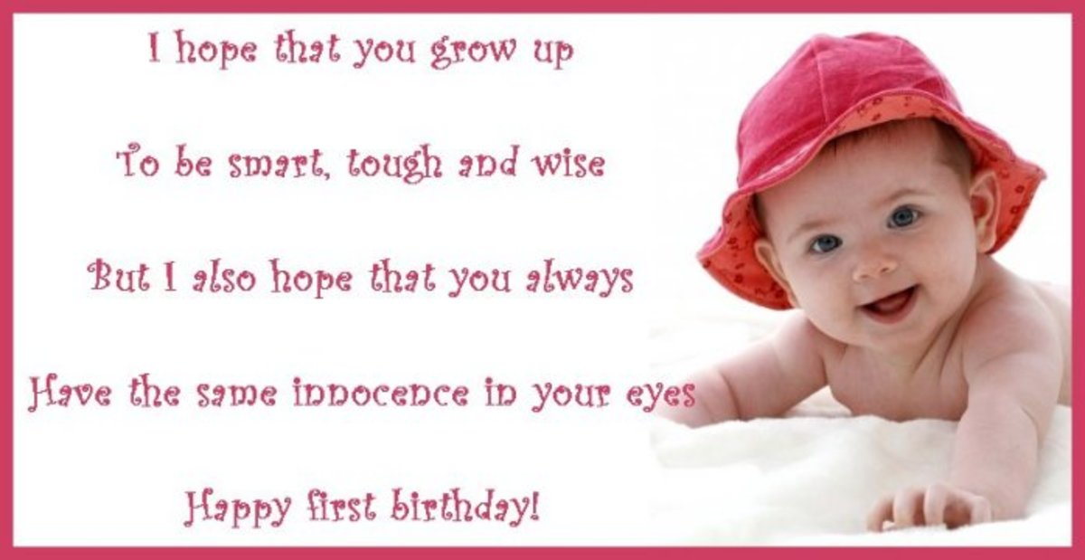 First birthday wish: I hope that you grow up to be smart, tough and wise. But I also hope that you always have the same innocence in your eyes. Happy first birthday.