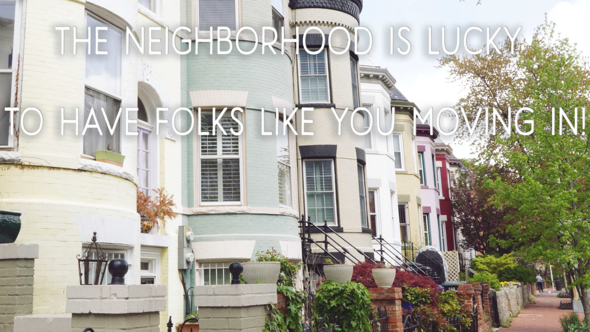 A congratulatory message for new homeowners: The neighborhood is lucky to have neighbors like you moving in!