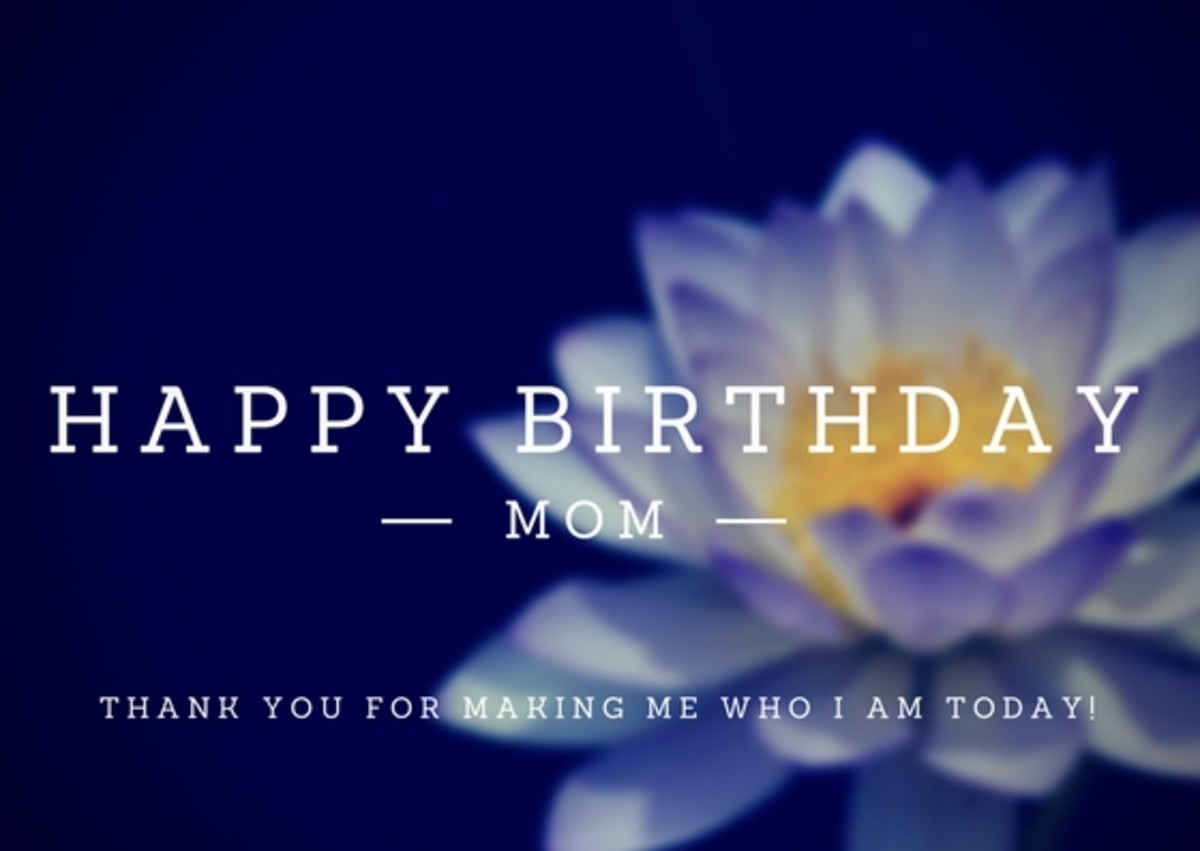 Use your mom's birthday as an opportunity to remind her how much she means to you.