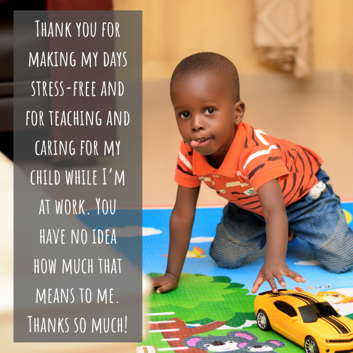 Our children's teachers keep them safe, comfortable, and engaged while we work. Why not let them know how much impact they have on our lives?