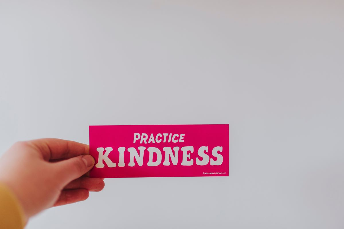 Being kind improves your mood and encourages others to do the same.