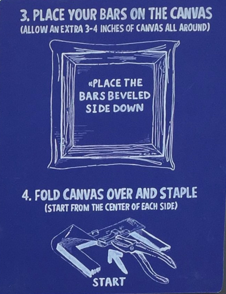 Staple across each joint to hold the frame square during stretching. Allow extra 3-inches of canvas all around.  Place your bars on the canvas. Fold canvas over and staple, starting from the center of each side.