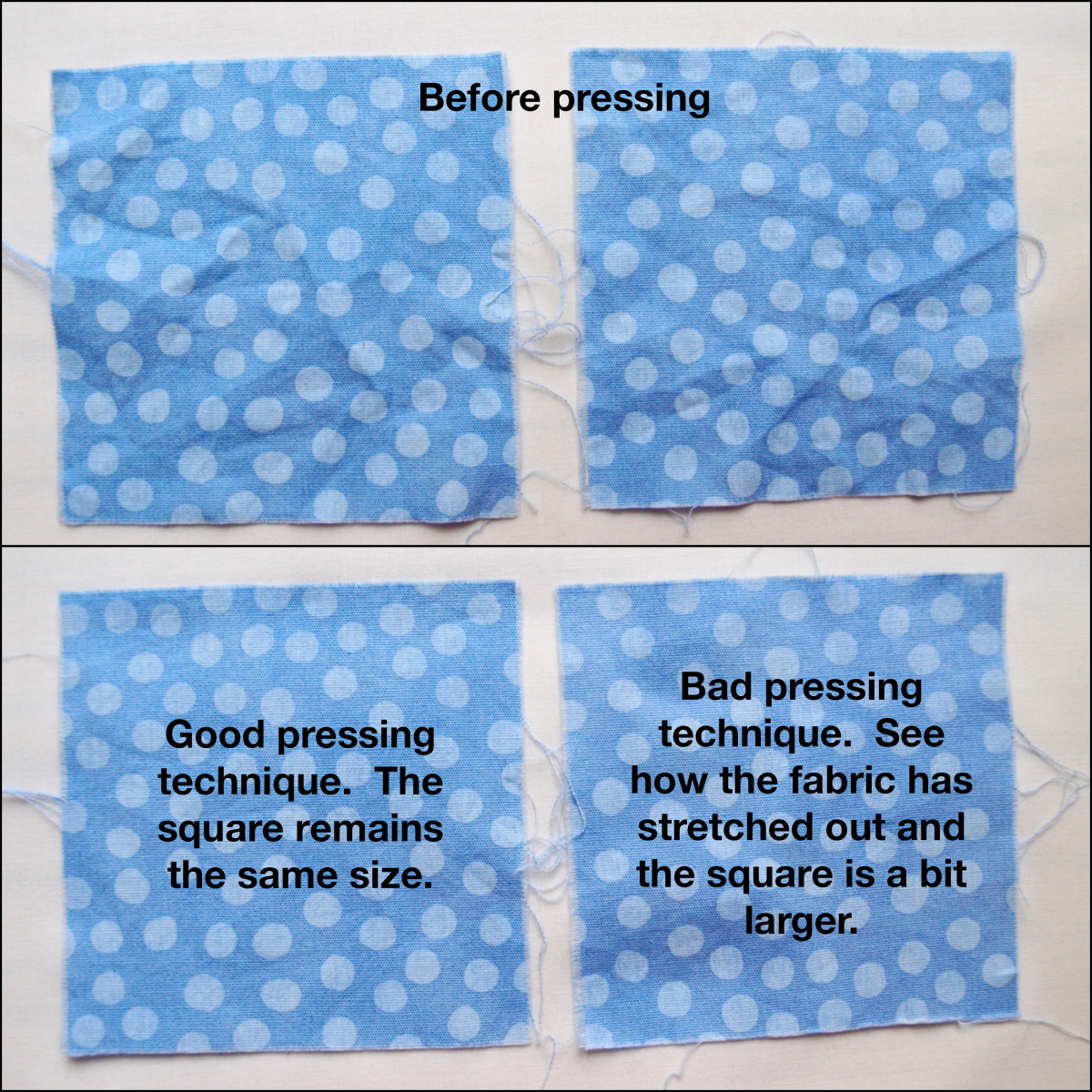 It's subtle, but the fabric square on the bottom right is now slightly skewed because of bad pressing.  That will make a difference when using it in a quilt block.
