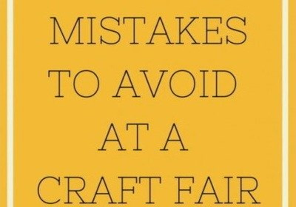 Mistakes To Avoid At A Craft Show