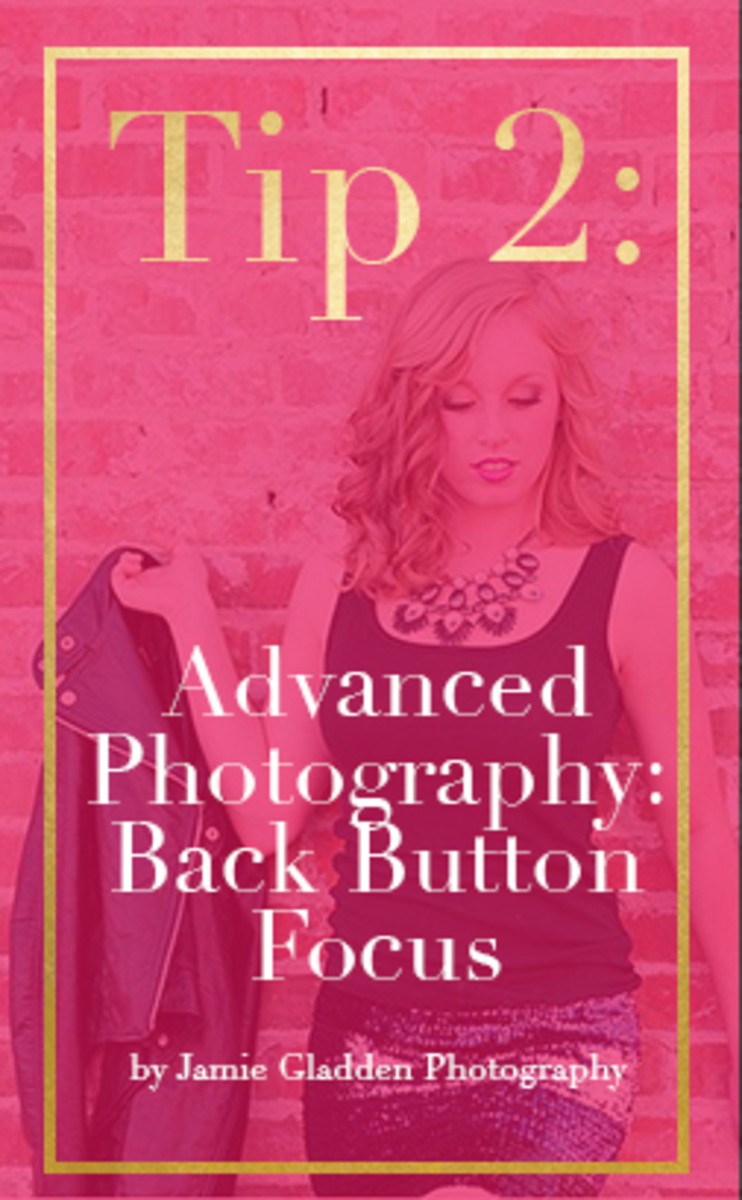 Advanced Photography Tip 2: Back Button Focus