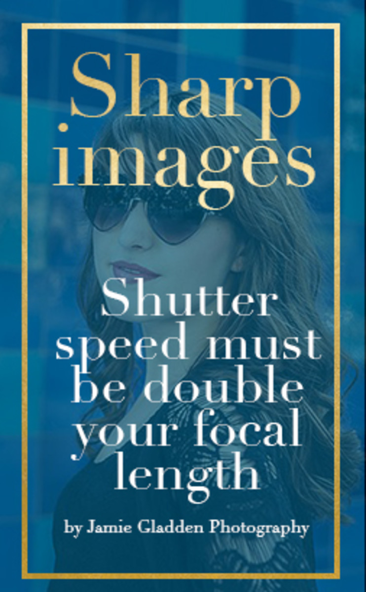 Advanced Photography Tip 1: Shutter Speed must be double your focal length