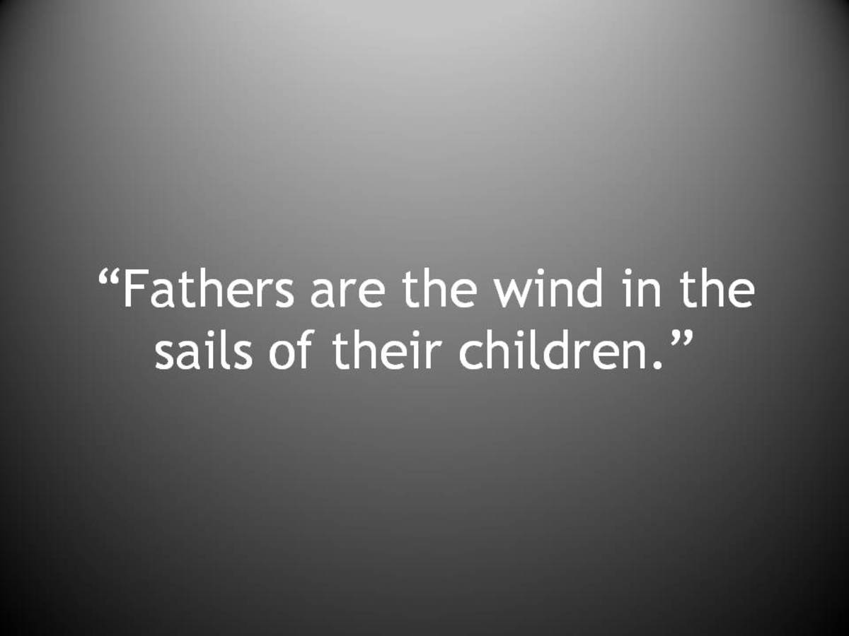 """Fathers are the wind in the sails of their children."""