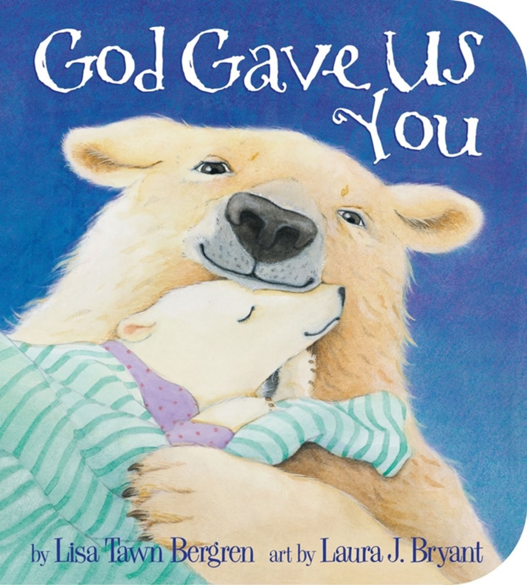 This beautiful book, God Gave Us You is sure to be a treasured keepsake as well as a favorite bed-time read!