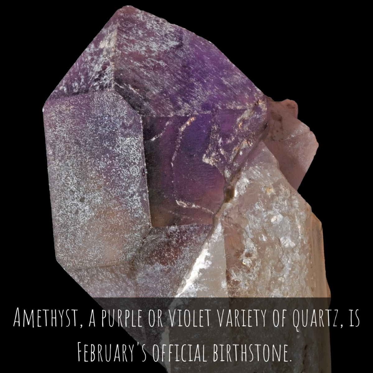 Amethyst is February's official birthstone.