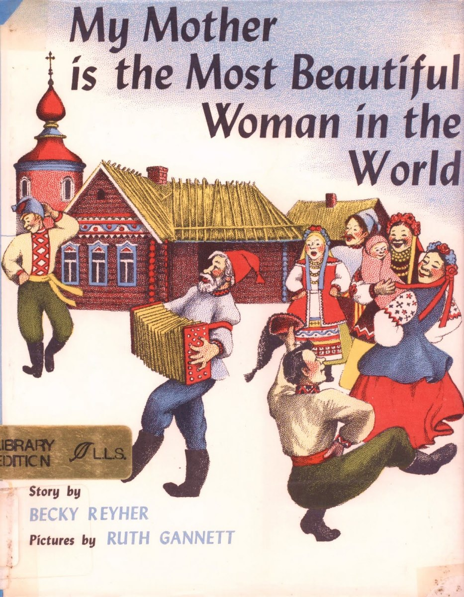 My Mother is the Most Beautiful Woman in the World by Becky Reyher and Ruth Gannett