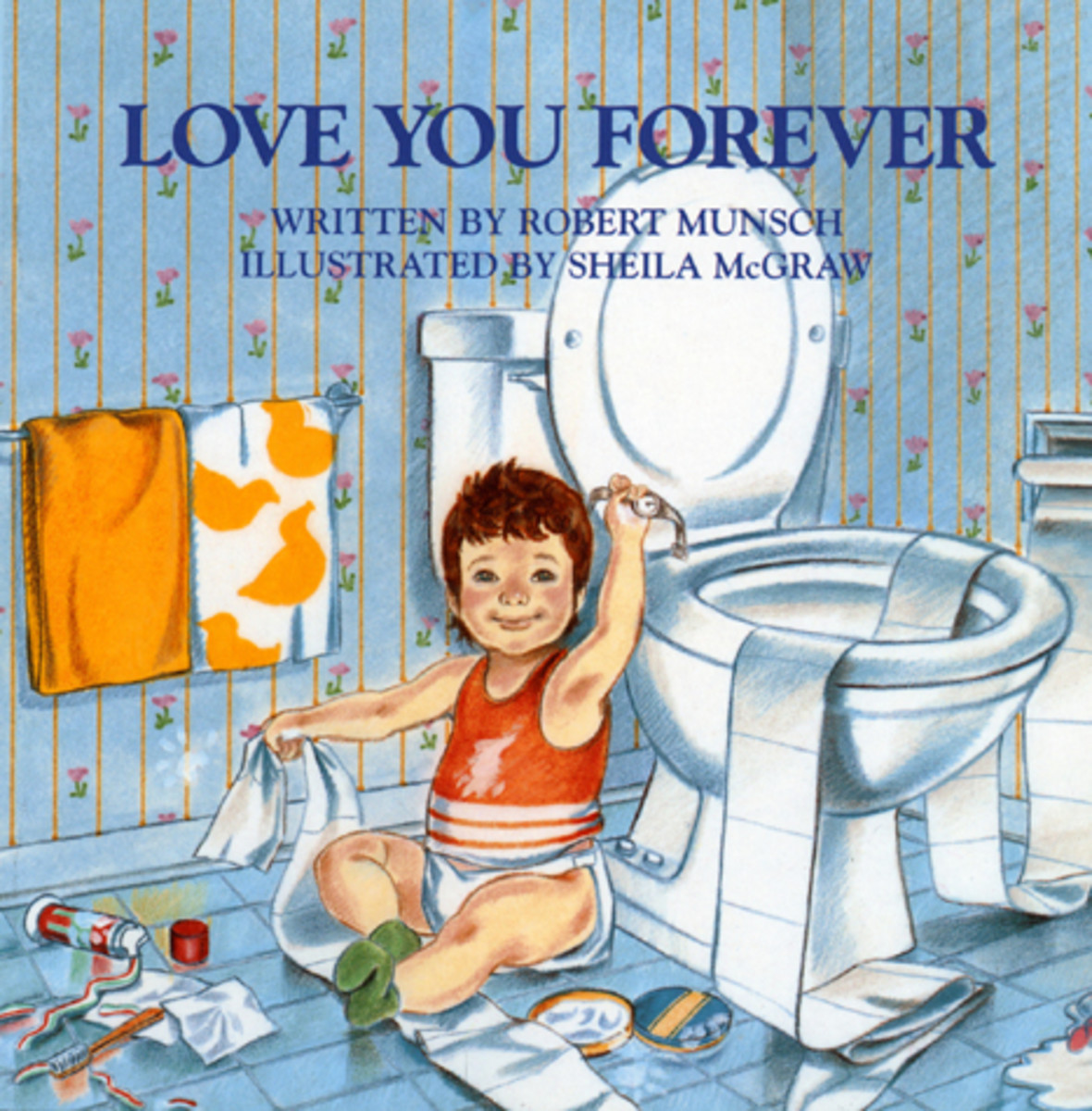 Love You Forever, by Robert Munsch