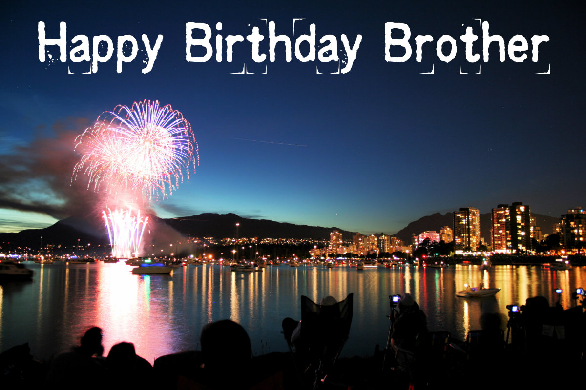 There are so many ways to tell your brother happy birthday.