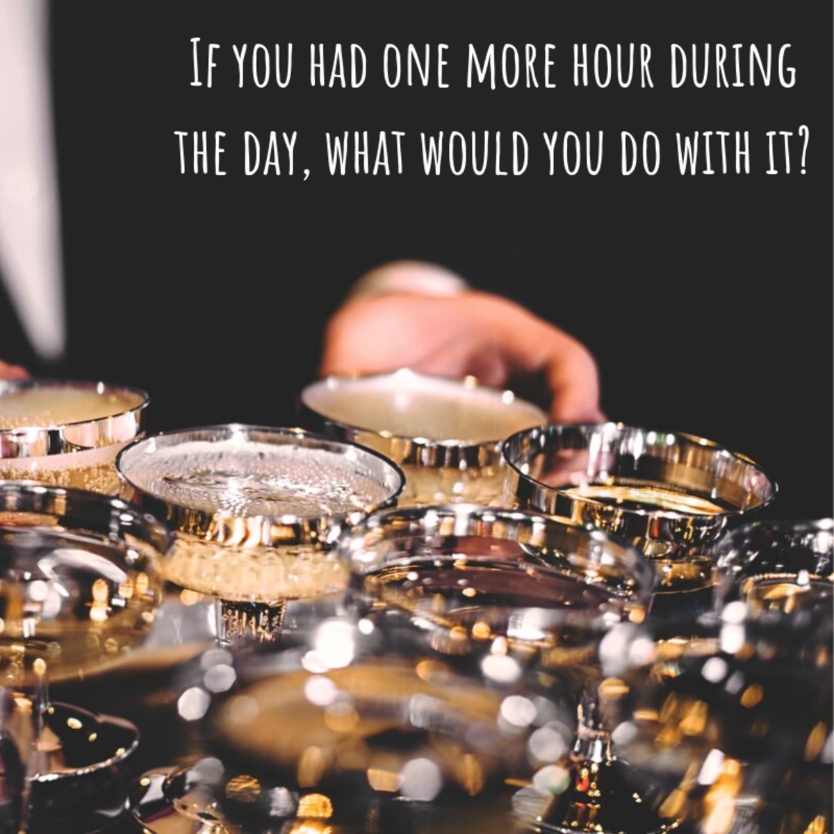 What can you never seem to find the time to do?