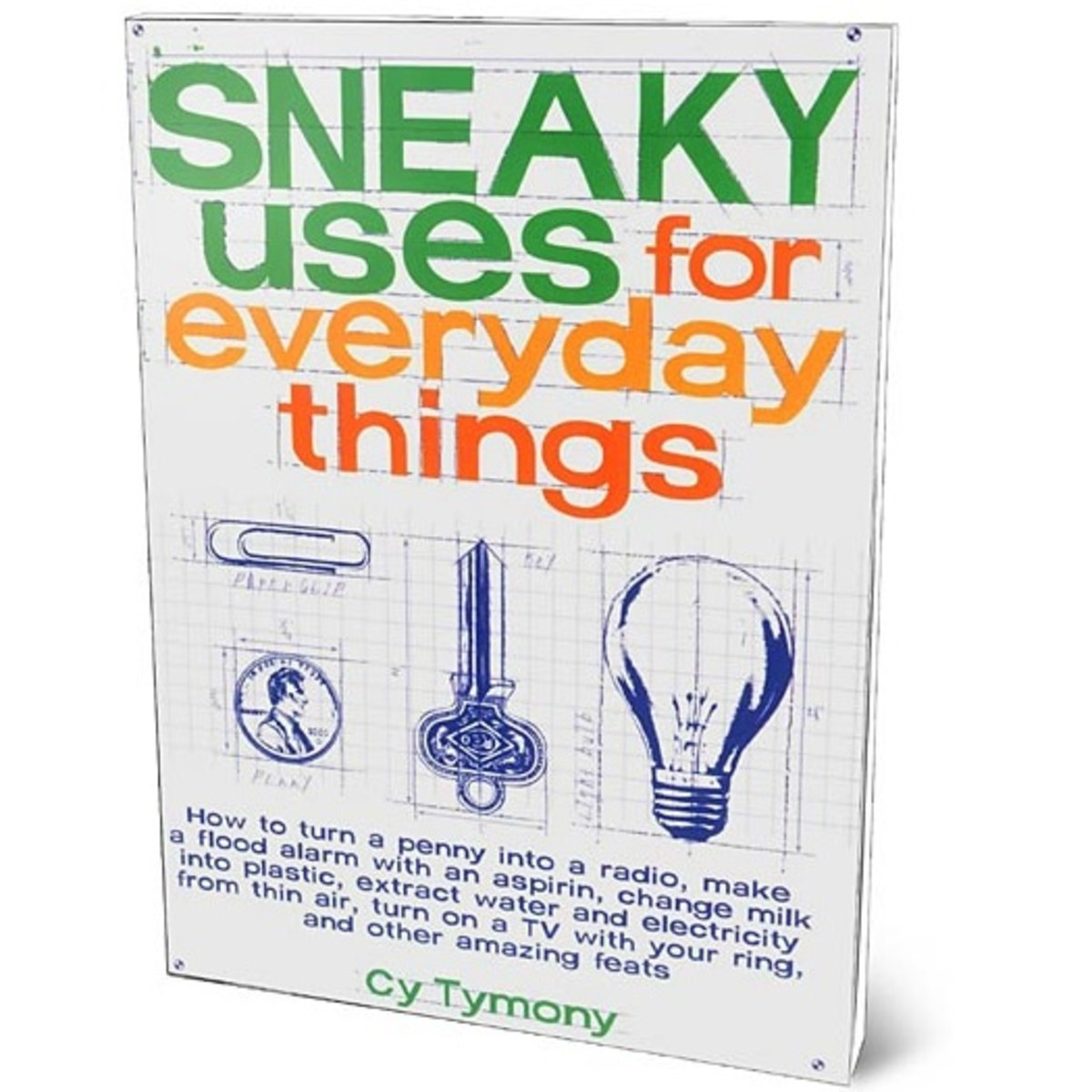 """""""Sneaky Uses for Everyday Things"""" is a fun and unique book with practical content that will excite any engineer."""