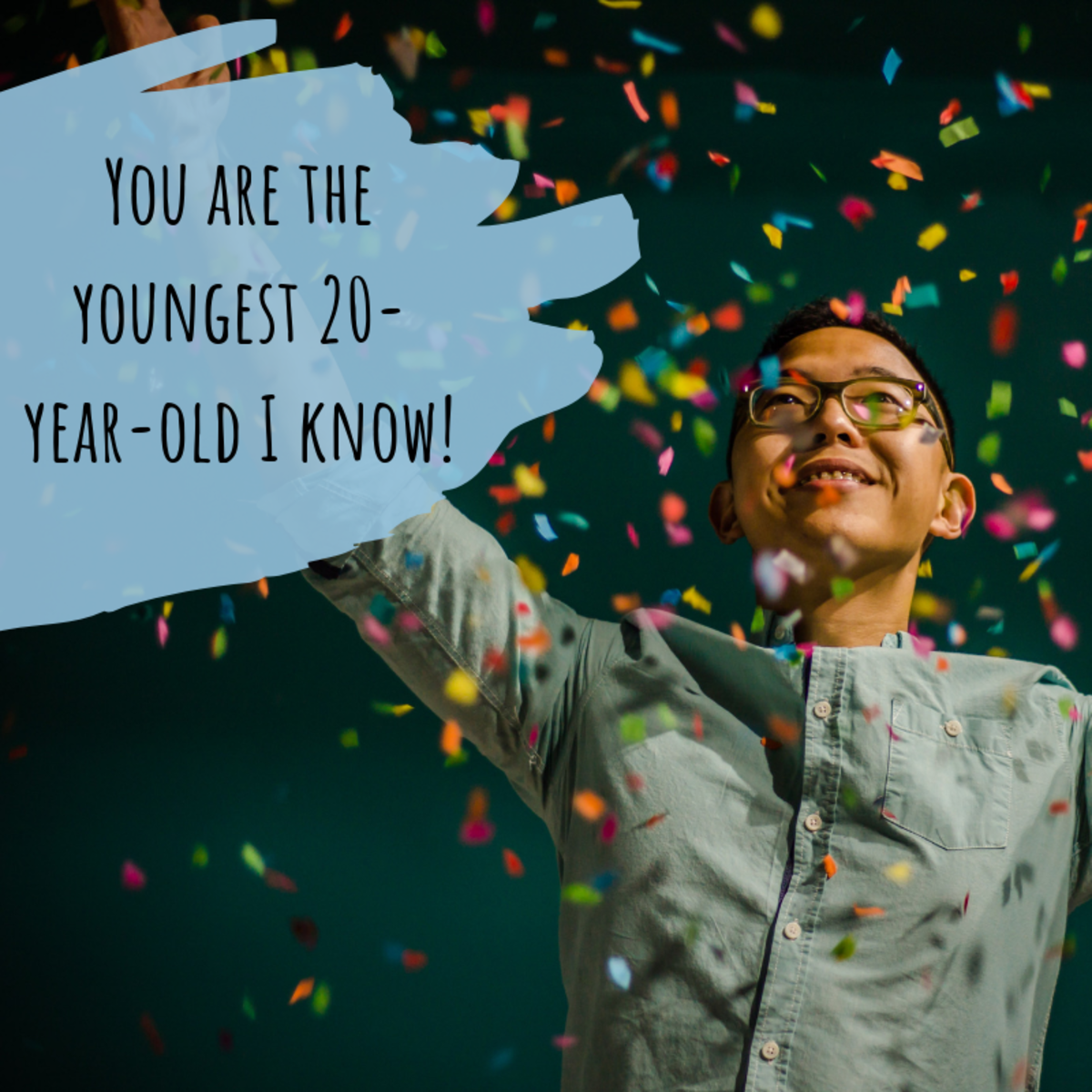 For one moment on a 20-year old's birthday, they are the youngest 20-year old in the world.