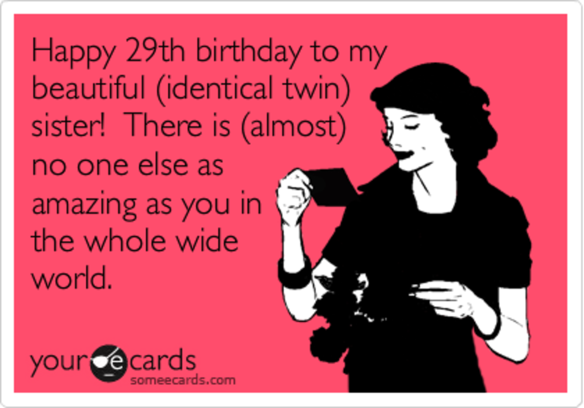 Happy Birthday Twin Sister Quotes sarcastic birthday wish for