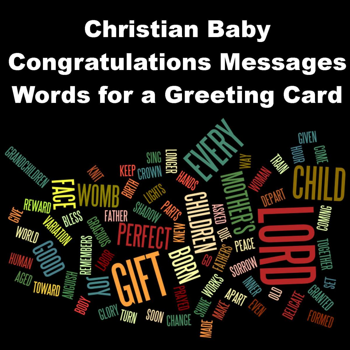This is a word cloud created from the listed Bible verses. Use these to help inspire baby congratulations wishes from you.