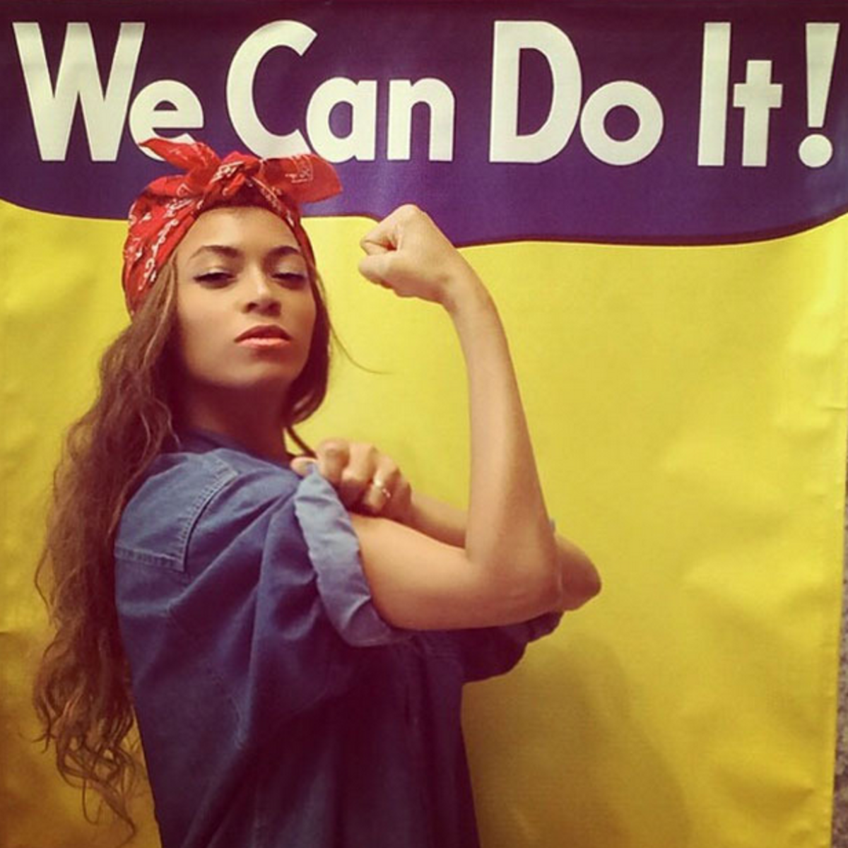Beyonce, in a Rosie the Riveter homage she tweeted to fans.