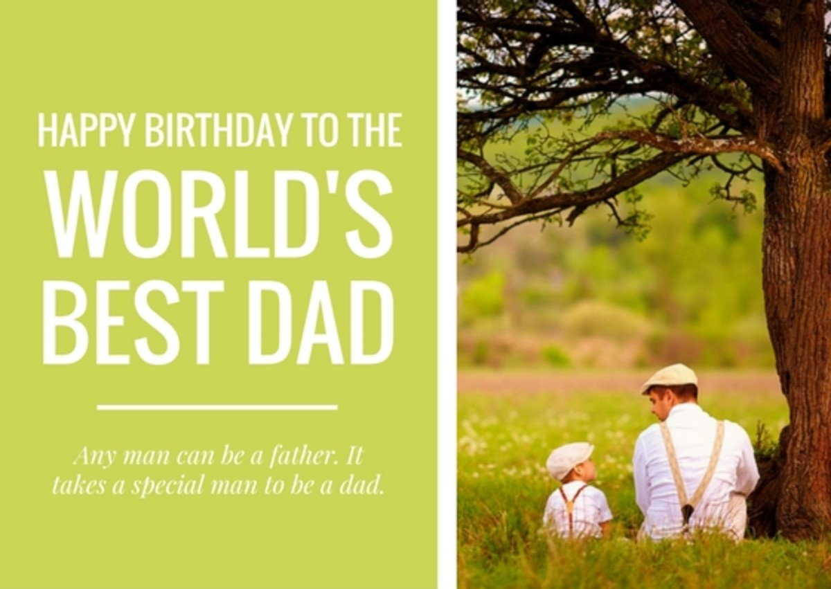 Dads are often men of few words, so a short and sweet birthday message can certainly do the trick.