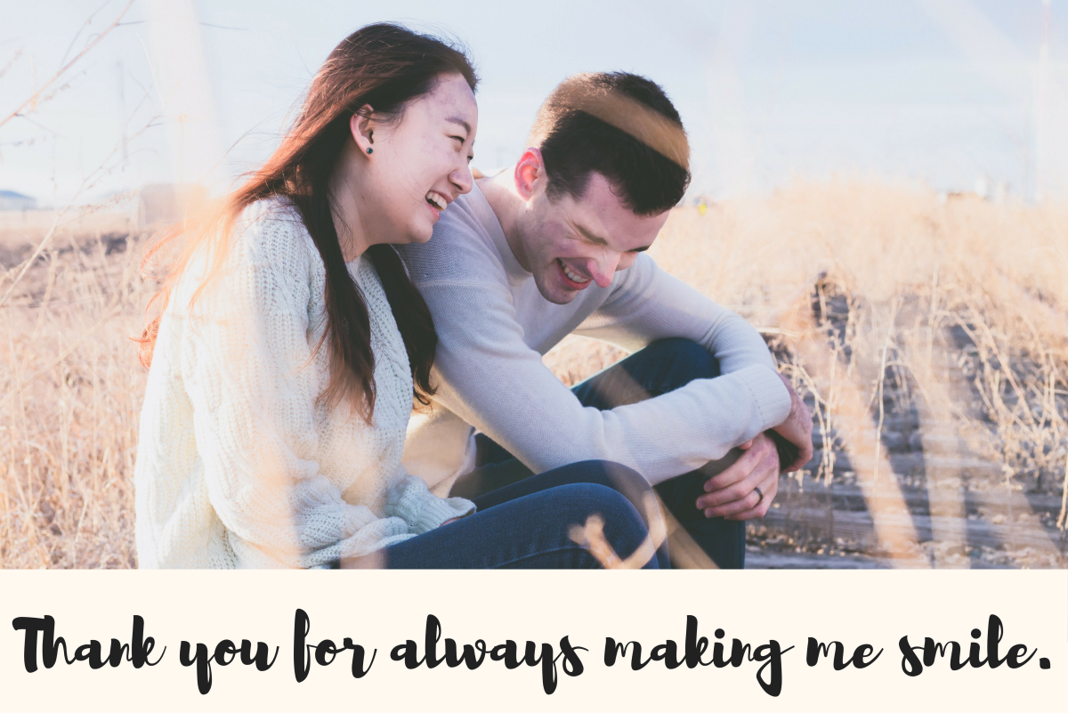 Trying to think of what to say to let your husband know how much you care? Think of all the little things he does to make your days brighter.